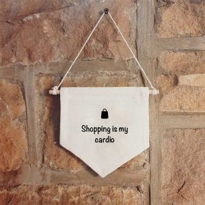 Shopping is my cardio hanging call canvas banner - Quote by Carrie in Sex and the City